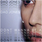 Dao Jones - Don&#8217;t Want To Be A Artwork