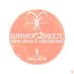 Daryn Alexus ft. Raliq Bashard - Summer Breeze Artwork