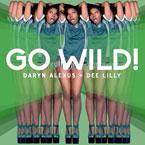 Daryn Alexus - Go Wild Artwork
