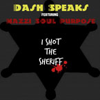 Dash Speaks ft. Mazzi (of SOUL Purpose) - I Shot the Sheriff Artwork