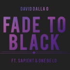 David Dalla G - Fade To Black ft. Sapient & One Be Lo Artwork
