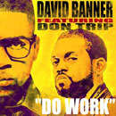 David Banner ft. Don Trip - Do Work Artwork