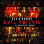David Banner ft. Ernestine Johnson - Evil Knievil Artwork