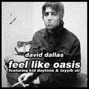 David Dallas ft. Tayyib Ali &amp; The Kid Daytona - Feel Like Oasis Artwork