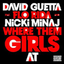 David Guetta ft. Nicki Minaj &amp; Flo Rida - Where Dem Girls At Artwork