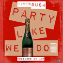 David Rush - Party Like We Artwork
