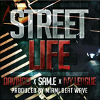DaVincci ft. Sam.E & Ivy League - Street Life Artwork
