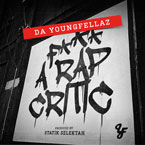 Da YoungFellaz - Fnck A Rap Critic Artwork