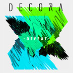 Decora - Defeat Artwork