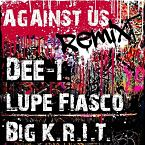 Dee-1 - Against Us (Remix) ft. Big K.R.I.T. & Lupe Fiasco Artwork