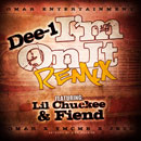 Dee-1 ft. Lil Chuckee &amp; Fiend - Im On It! (Remix) Artwork