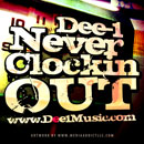 Dee-1 - Never Clockin Out Artwork