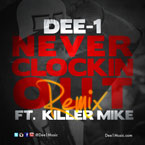 Dee-1 ft. Killer Mike - Never Clockin Out (Remix) Artwork