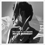 DeJ Loaf - Me U & Hennessy ft. Lil Wayne Artwork