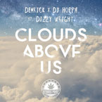 Demrick & DJ Hoppa - Clouds Above Us ft. Dizzy Wright Artwork