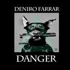 Deniro Farrar - Danger Artwork