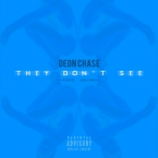 Deon Chase - The Don't See Artwork