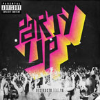 DESTRUCTO ft. YG - Party Up Artwork