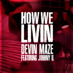 DeVin Maze ft. JohnNY U - How We Livin&#8217; Artwork