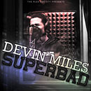 Devin Miles - SuperBad Artwork