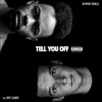 Devvon Terrell - Tell You Off ft. Witt Lowry Artwork
