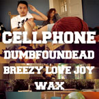 Dumbfoundead ft. Breezy Lovejoy & Wax - Cellphone Artwork