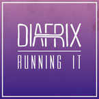 Diafrix - Running It Artwork