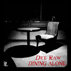 Dice Raw - Dining Alone Artwork