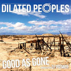dilated-peoples-good-as-gone