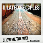 Dilated Peoples ft. Aloe Blacc - Show Me the Way Artwork