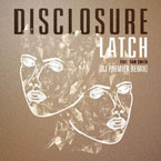 Disclosure ft. Sam Smith - Latch (DJ Premier Remix) Artwork