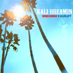 Disko Boogie ft. Kurupt - Kali Dreamin Artwork