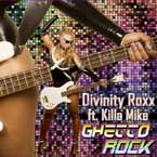Divinity Roxx ft. Killer Mike - Ghetto Rock Artwork