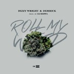 Dizzy Wright & Demrick - Roll My Weed Artwork
