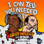 Dizzy Wright - I Can Tell You Needed It ft. Berner Artwork