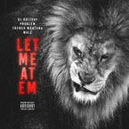 DJ Holiday - Let Me at Em ft. Problem, Wale & French Montana Artwork
