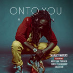 DJ Marley Waters - Onto You (Remix) ft. Kranium, Kreesha Turner & Verse Simmonds Artwork