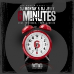 DJ Montay & DJ Jelly - 6 Minutes ft. The-Dream, T-Pain & Twista Artwork