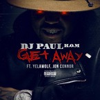 DJ Paul - Get Away ft. Yelawolf & Jon Connor Artwork