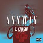 DJ Carisma ft. Tory Lanez, Eric Bellinger, Mishon & Sage The Gemini - Anyway Artwork