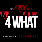 DJ Drama ft. Young Jeezy, Yo Gotti & Juicy J - 4 What Artwork