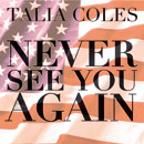 DJ Drama ft. Talia Coles & Wale - Never See You Again Artwork