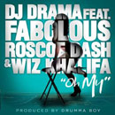 DJ Drama ft. Fabolous, Roscoe Dash & Wiz Khalifa - Oh My Artwork