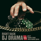 DJ Drama ft. Young Jeezy, Young Thug & Rich Homie Quan - Right Back Artwork