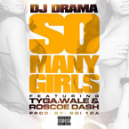 DJ Drama ft. Wale, Tyga, & Roscoe Dash - So Many Girls Artwork