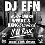 DJ EFN ft. Killer Mike, Webbz & KXNG CROOKED - If U Run Artwork