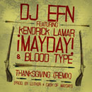 DJ EFN f. MAYDAY!, Kendrick Lamar &amp; Blood Type - Thanksgiving (Remix) Artwork