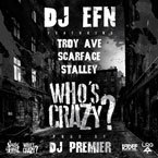 DJ EFN ft. Troy Ave, Scarface, Stalley & DJ Premier - Who's Crazy Artwork