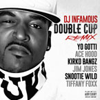 DJ Infamous ft. Yo Gotti, Ace Hood, Kirko Bangz, Jim Jones & Snootie Wild - Double Cup (Remix) Artwork
