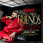 DJ Khaled ft. Drake, Lil Wayne &amp; Rick Ross - No New Friends (SFTB Remix) Artwork
